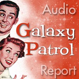 Galaxy Patrol podcast